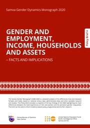Samoa Gender Dynamics Monograph 2020 GENDER AND EMPLOYMENT, INCOME, HOUSEHOLDS AND ASSETS – FACTS AND IMPLICATIONS